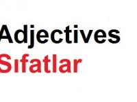 Adjectives ( Sıfatlar ) , Comparative and Superlative