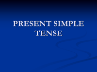 Simple Present Tense  ( Geniş Zaman )
